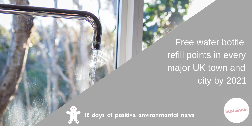 Free water bottle refill points in every major UK town and city by 2021.